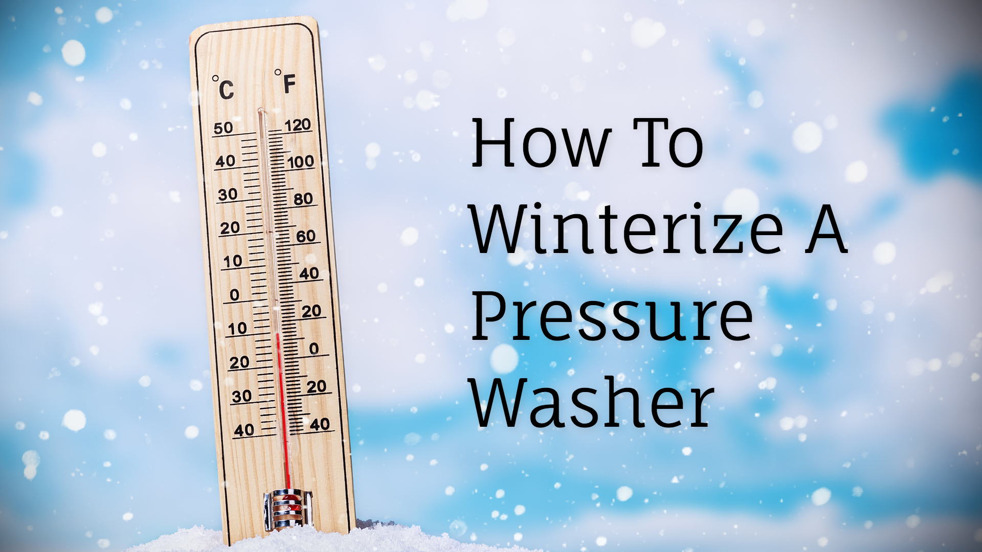 Title image for how to winterize a pressure washer