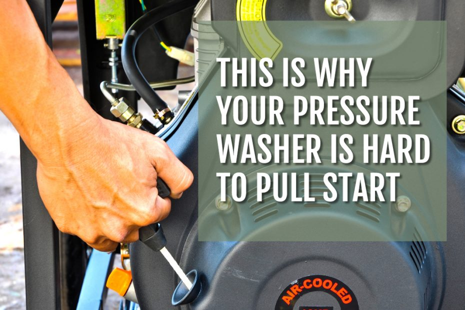 Cover image for this is why your pressure washer is hard to pull start