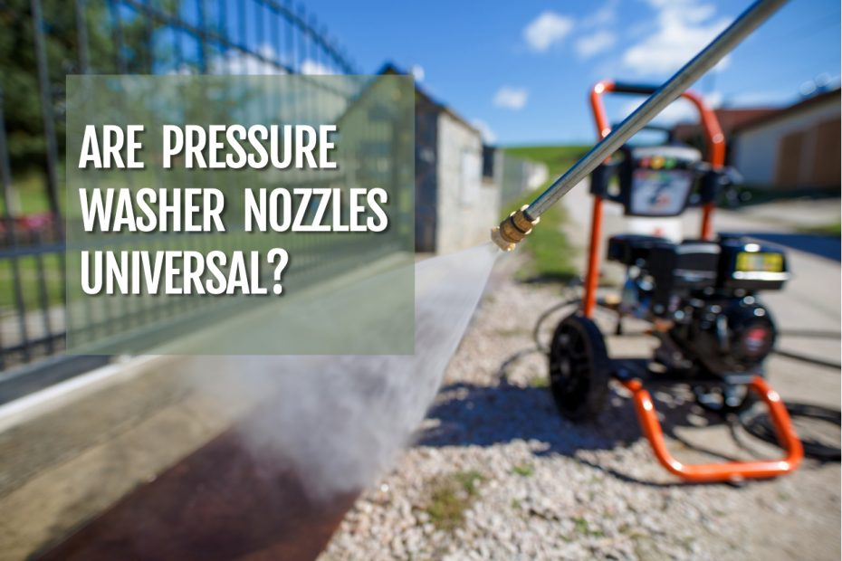 cover image for are pressure washer nozzles universal? - man using a pressure washer