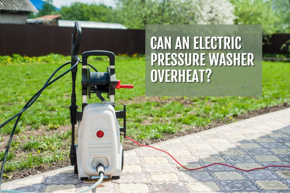 can-an-electric-pressure-washer-overheat