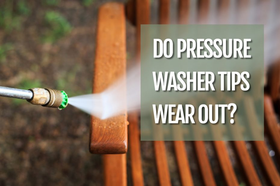 cover image for do pressure washer tips wear out - pressure washer cleaning a bench