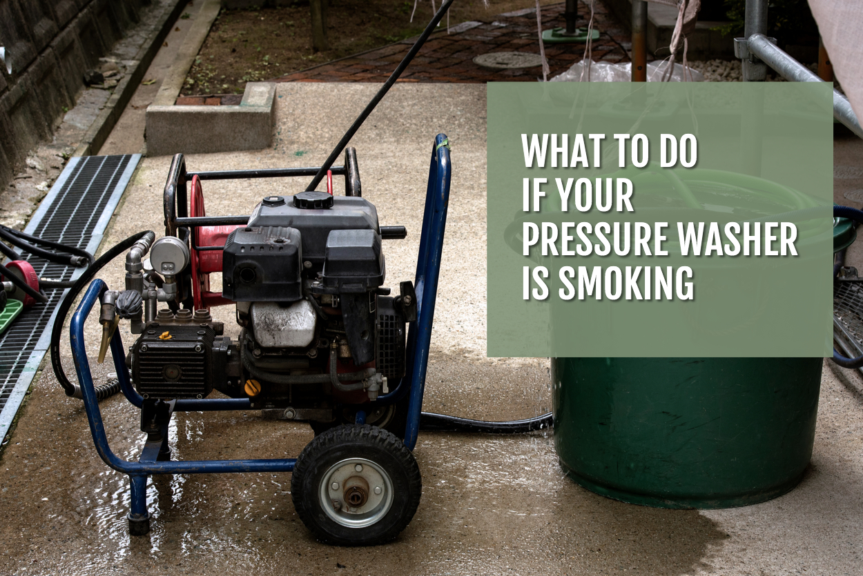 What To Do If Pressure Washer Is Smoking?